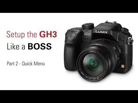 Setup Your Gh3 Like A Boss Part 2 Of 4 Quick Menu Setup Like A Boss Boss