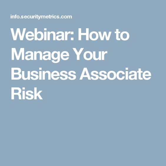 Webinar How To Manage Your Business Associate Risk  Free Hipaa