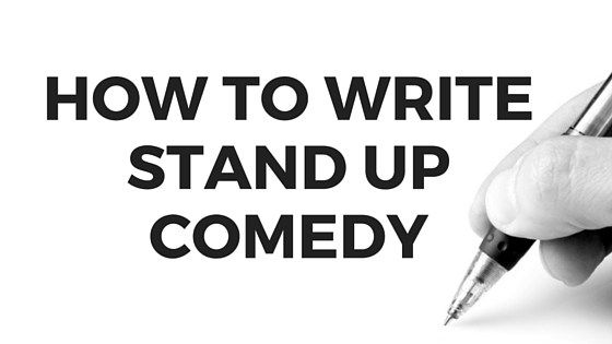 How To Be A Comedian How To Write Comedy For Your First Time Creativestandup Stand Up Comedy Comedy Writing Comedians