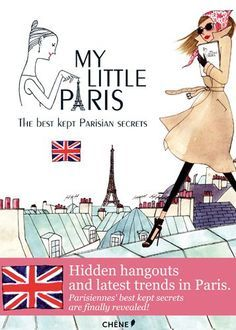 My Little Paris: The Best Kept Parisian Secrets is a must-have in your tote as you plan your itinerary around the City of Light.
