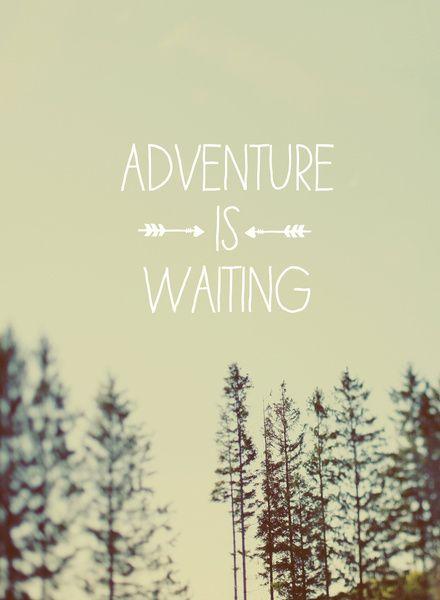 Adventure is waiting.