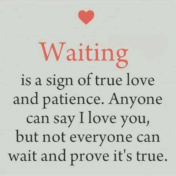 I hope i have shown you how much I love you by waiting??