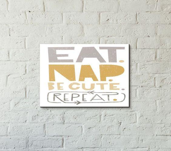 'Eat. Nap. Be Cute.'