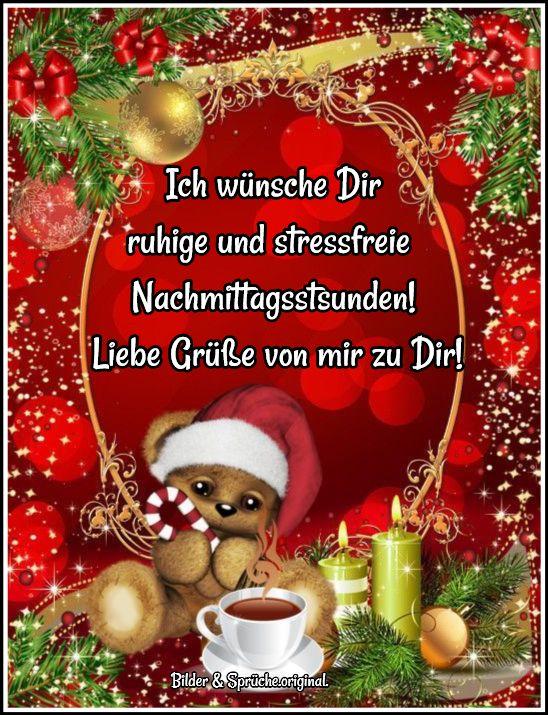 Ich Wunsche Dir Ruhige Und Stressfreie Nachmittagsstsunden Liebe Grusse Von Mir Zu Dir Nachmittags Grusse Weihnachten Spruch Grusse