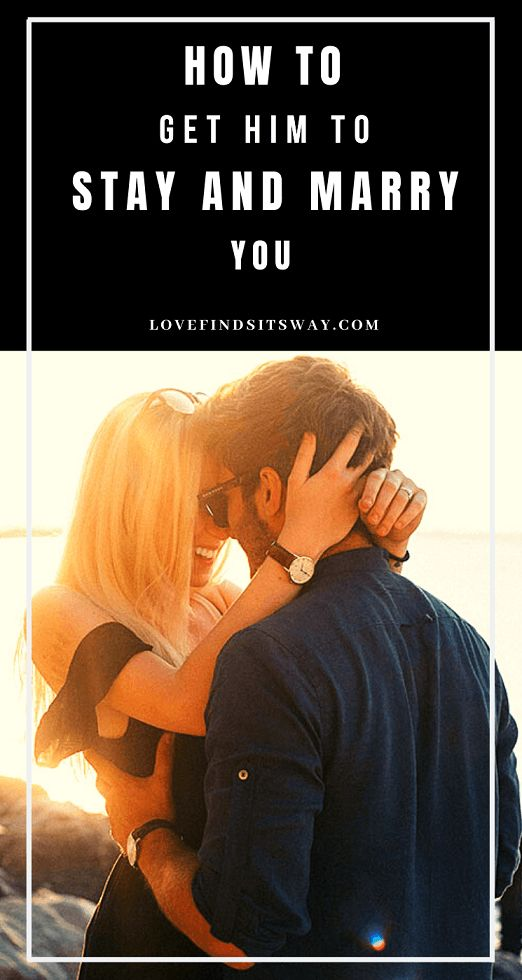 9dc211ee40cb758a77c00a22060f4e95 - How Do You Get Your Man To Marry You