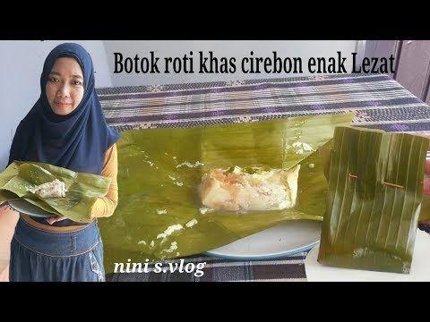 Resep Praktis Membuat Botok Roti Khas Cirebon Untuk Jual Enak Lezat Youtube Roti Resep