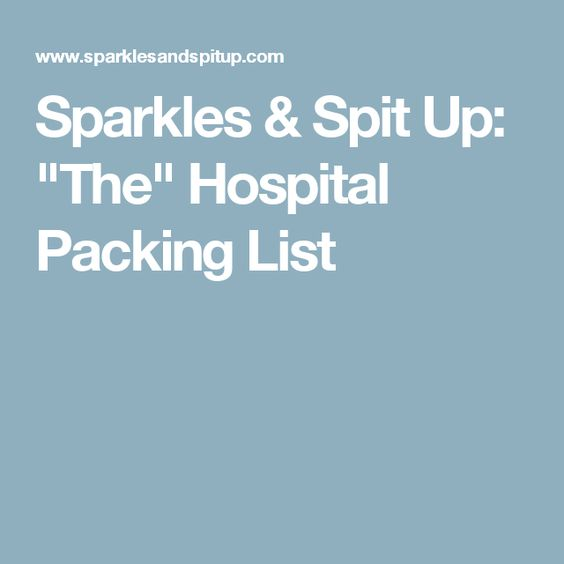 "Sparkles & Spit Up: ""The"" Hospital Packing List"
