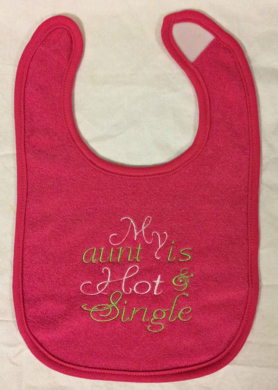 My Aunt is Hot & Single embroidered bib by BoutiqfullyYours