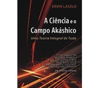 Nova Ciência : Ciência e o Campo Akashico (A ) - Editora Teosófica - -