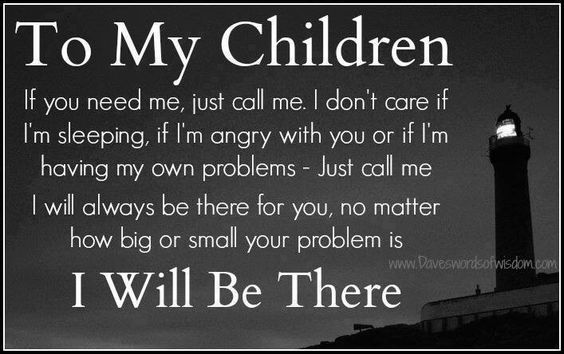 To my children. . . I will be there