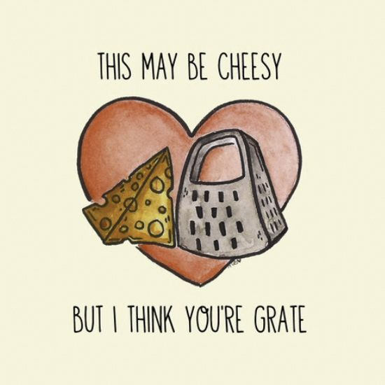 Cute And Funny Puns For Couples This May Be Cheesy But I Think You Re Grate Couple Quotes Funny Funny Puns Christmas Quotes Funny