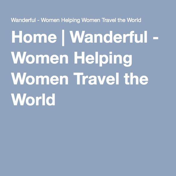 Home | Wanderful - Women Helping Women Travel the World