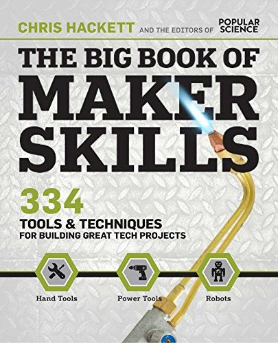 The Big Book of Maker Skills: Tools and Techniques for Building Great Projects by Chris Hackett