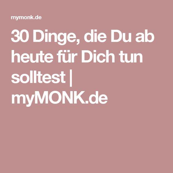 30 Dinge, die Du ab heute für Dich tun solltest | myMONK.de