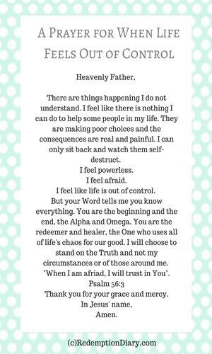 I feel powerless, I feel afraid. A prayer for when  life feels out of control: