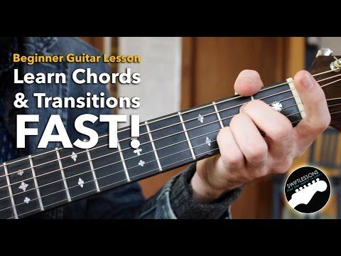 Beginner Guitar Tutorial How To Learn Chords Fast Build Smoother Transitions Youtube Playing Guitar Guitar For Beginners Play Guitar Chords