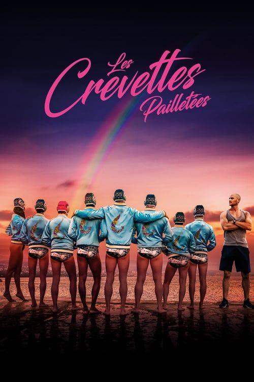 Les Crevettes Pailletees Meilleurs Films 2019 Films Complets Film Meilleurs Films