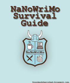 found and cherished: NaNoWriMo Survival Guide