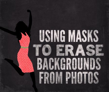 Using Masks to Erase Backgrounds From Photos A pretty basic explanation. Not really a tutorial.