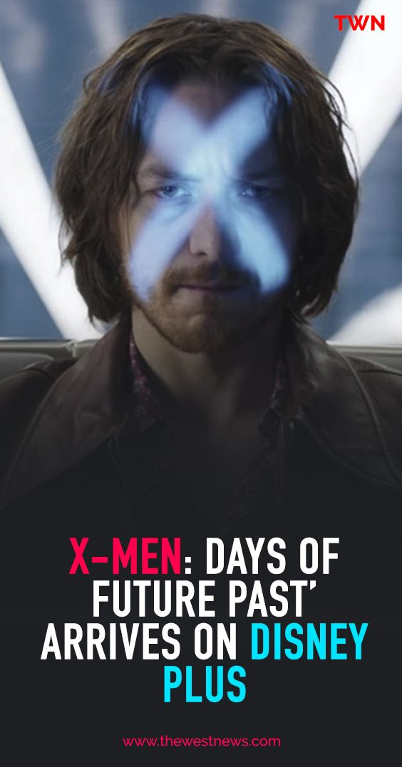 Finally X Men Days Of Future Past Arrives On Disney Plus In 2020 Disney Plus Days Of Future Past X Men