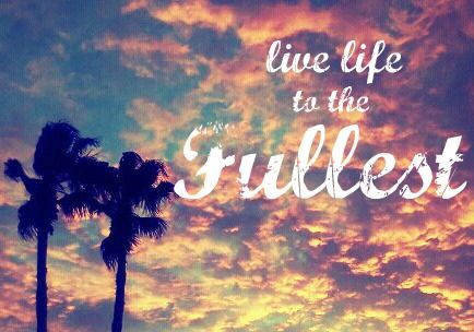 Live life to the fullest. what to get this quote in ...