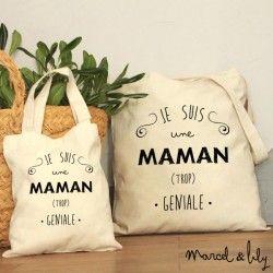 """Tote-bag """" Je suis une maman trop géniale"""":"""