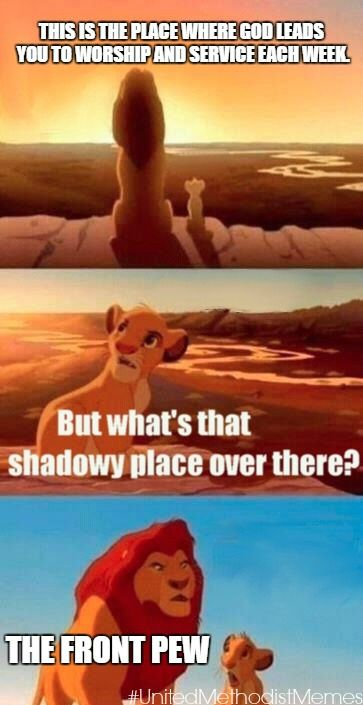 I love my back pew. United Methodist Memes: