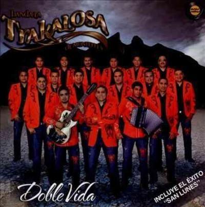 Banda La Trakalosa - Doble Vida