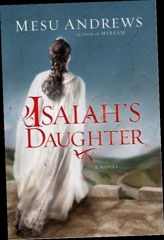 Ebook Pdf Epub Download Isaiah S Daughter By Mesu Andrews V 2020 G