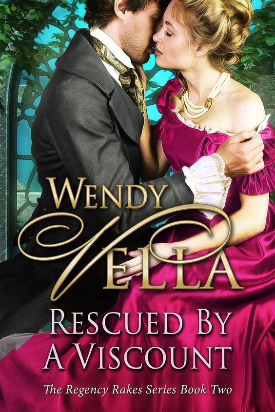 Wendy Vella - Rescued by a Viscount / #awordfromjojo #Historicalromance #WendyVella