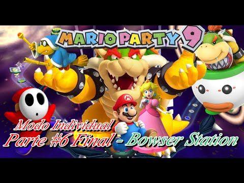 "Mario Party 9: Modo Individual ep #6 Bowser Station"""