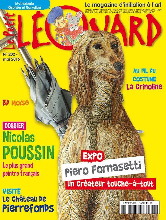 Le Petit Léonard n°202 : Nicolas Poussin / Le château Pierrefonds, un château miraculé ! / Au fil du costume : la crinoline / Il était une fois... Orphée et Eurydice