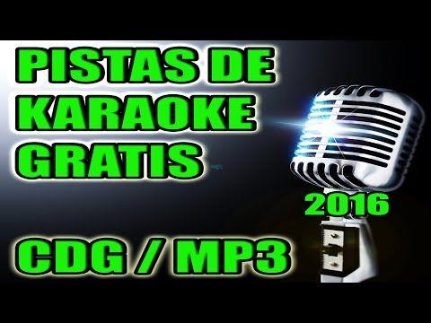 Karaoke Pistas Gratis 2016 2017 Cdg Mp3 Youtube Karaoke Pistas Karaoke Instrumentales