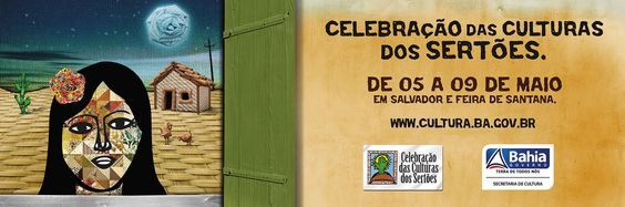 Campanha: Cultura dos Sertões  Cliente: Governo da Bahia - Secretaria de Cultura