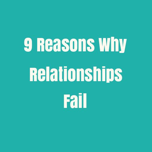 An evaluation of reasons why relationship fail