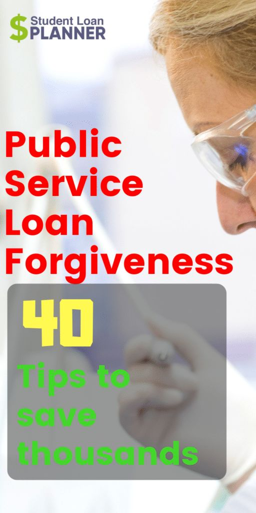 Top 40 Tips To Save Thousands With Public Service Loan Forgiveness