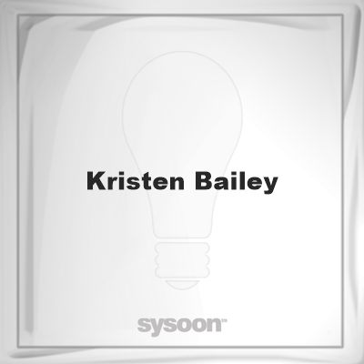Kristen Bailey: Page about Kristen Bailey #member #website #sysoon #about