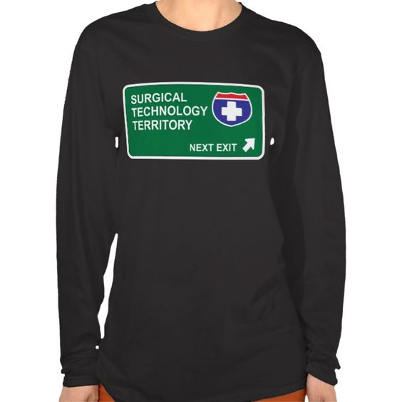 Surgical Technology Next Exit T Shirt, Hoodie Sweatshirt