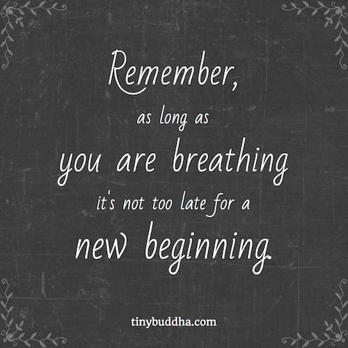 It's Never Too Late for a New Beginning: