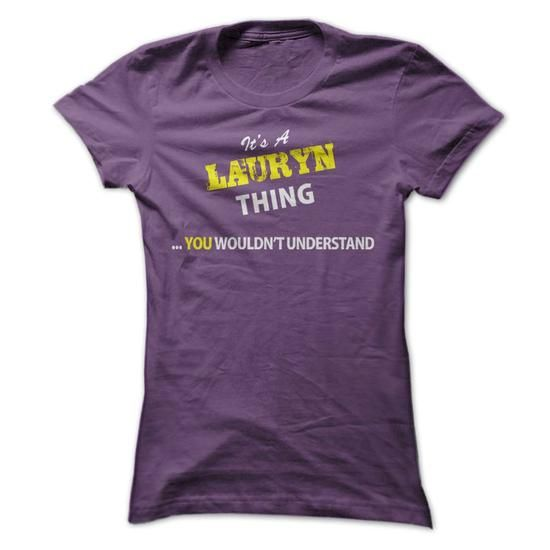 Its A LAURYN thing, you wouldnt understand !! - #denim shirt #tshirt logo. ACT QUICKLY => https://www.sunfrog.com/Names/Its-A-LAURYN-thing-you-wouldnt-understand-.html?68278