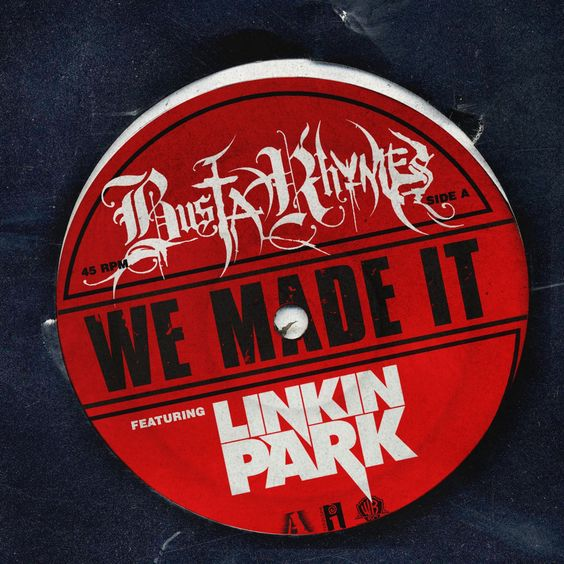 Busta Rhymes, Linkin Park – We Made It (single cover art)