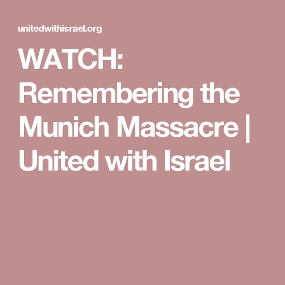 WATCH: Remembering the Munich Massacre | United with Israel