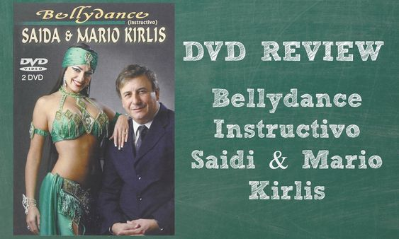 DVD Review: Bellydance Instructivo by Saidi and Mario Kirlis ~ Free belly dance classes online