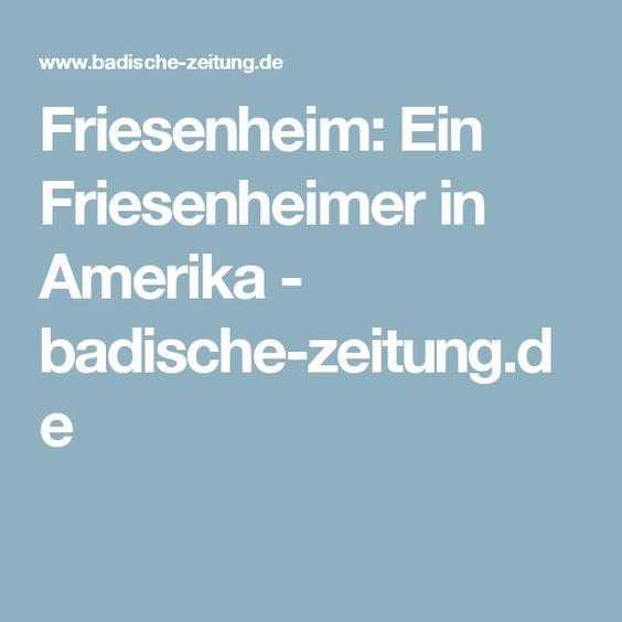 Friesenheim: Ein Friesenheimer in Amerika - badische-zeitung.de
