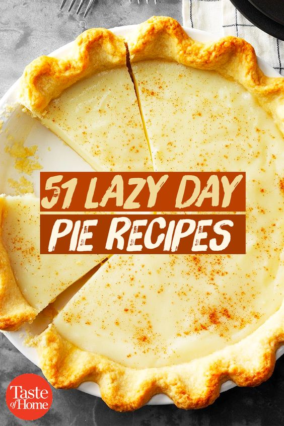 51 Lazy Day Pie Recipes