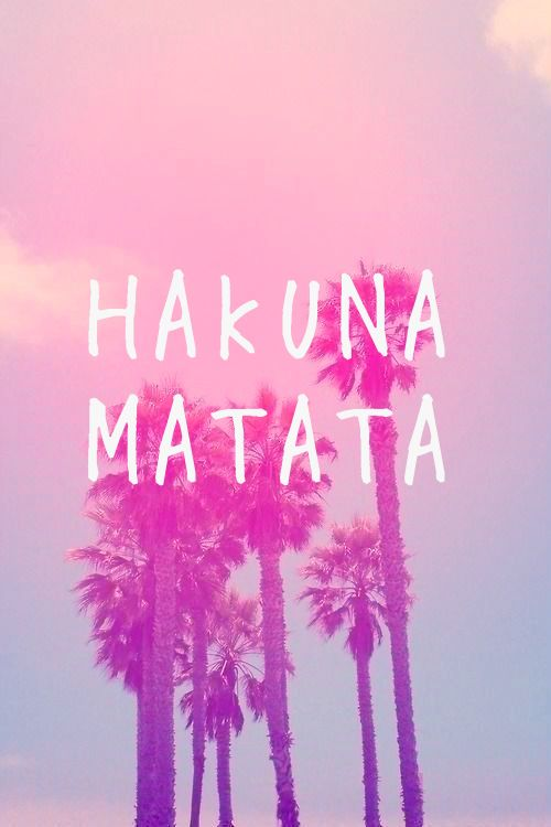 Hakuna Matata What A Wonderful Day Wallpapers Pinterest No Worries Facebook And Iphone