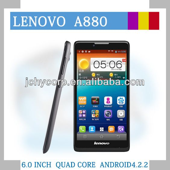 Lenovo A880 Quad-Core 6 inches mobile phone  Main Screen Size: 6 inches 960x540 pixels  CPU Frequency : 1331MHz Quad-Core