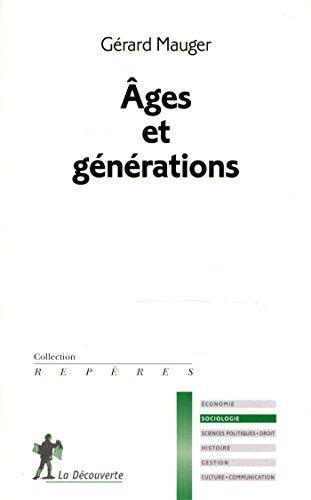 Éclairage sociologique sur les notions d'âge de la vie (socialisations familiale, scolaire, professionnelle, etc.) et de générations (héritage sous ses formes économique, culturelle, etc.).