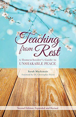 Teaching from Rest: A Homeschooler's Guide to Unshakable Peace, http://www.amazon.com/dp/1600512879/ref=cm_sw_r_pi_awdm_x_u-jZxbEAQCF4E