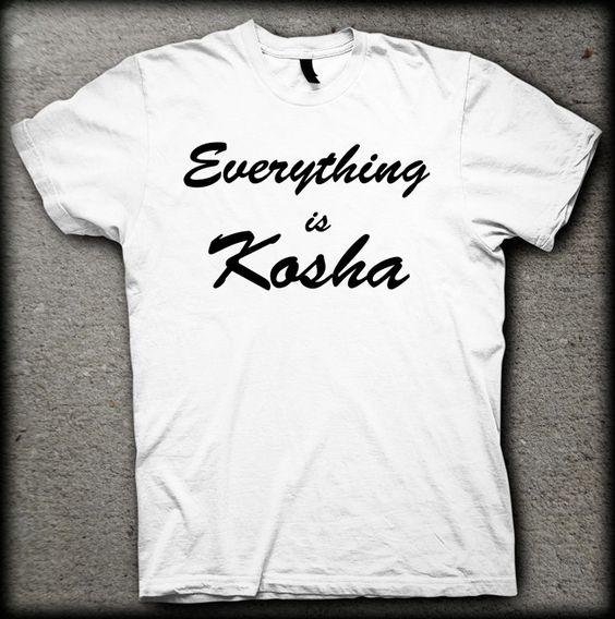 Everything is Kosha (t-shirt) - Kosha Dillz rocks!